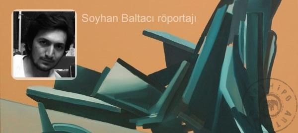 Ressam Soyhan Baltacı Röportajı